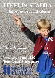 """Elvira Sörmans fotoutställning """"Livet på Stadra – Fångat av ett Stadrabarn"""""""